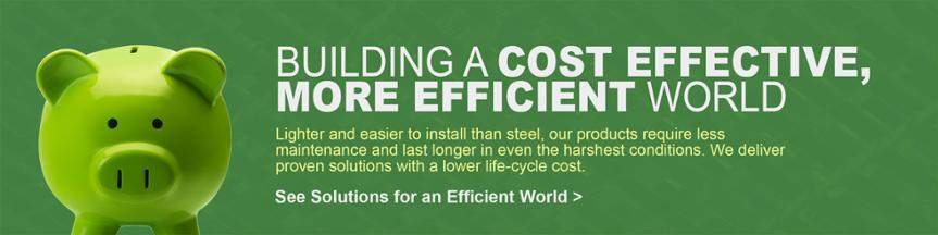 BUILDING A COST EFFECTIVE, MORE EFFICIENT WORLD
