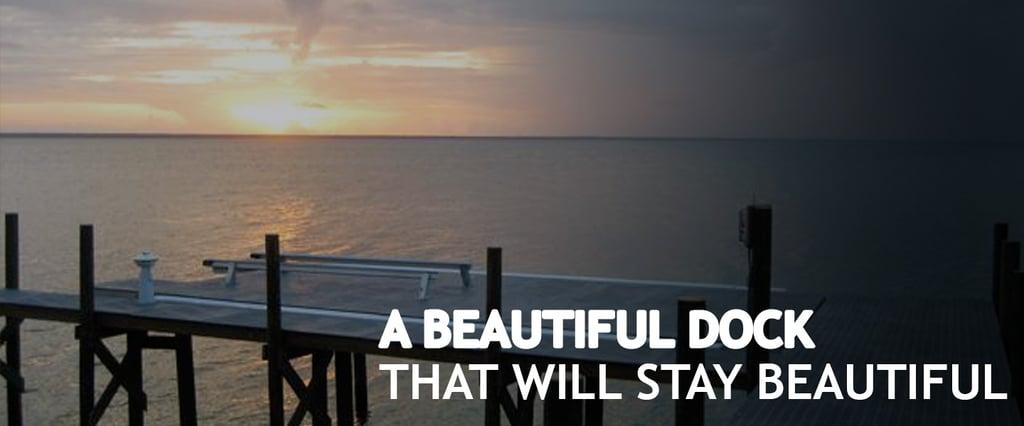 BLOG_TITLE_IMAGE_-_A_Beautiful_Dock_That_Will_Stay_Beautiful.jpg