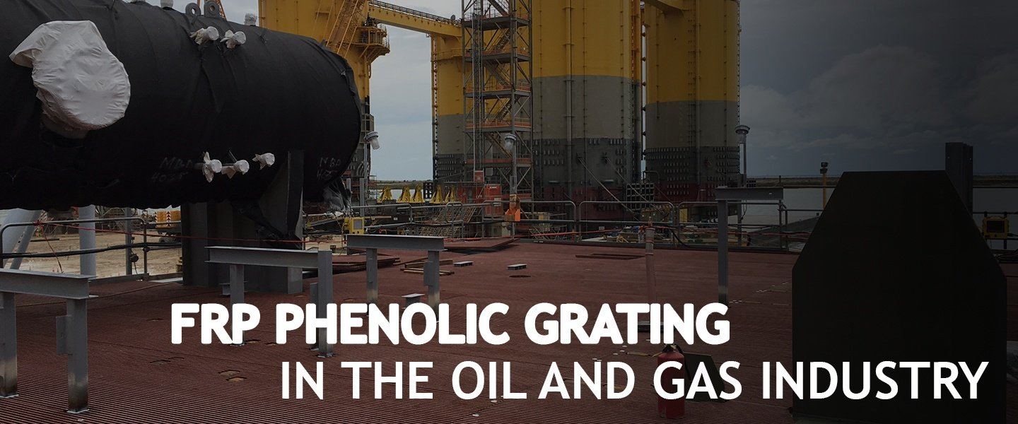 FRP-Phenolic-Grating-in-the-Oil-and-Gas-industry.jpg