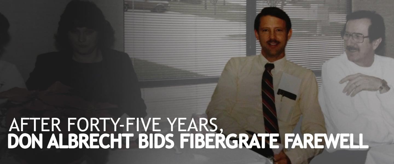 After-Forty-Five-Years-Don-Albrecht-Bids-Fibergrate-Farewell.jpg