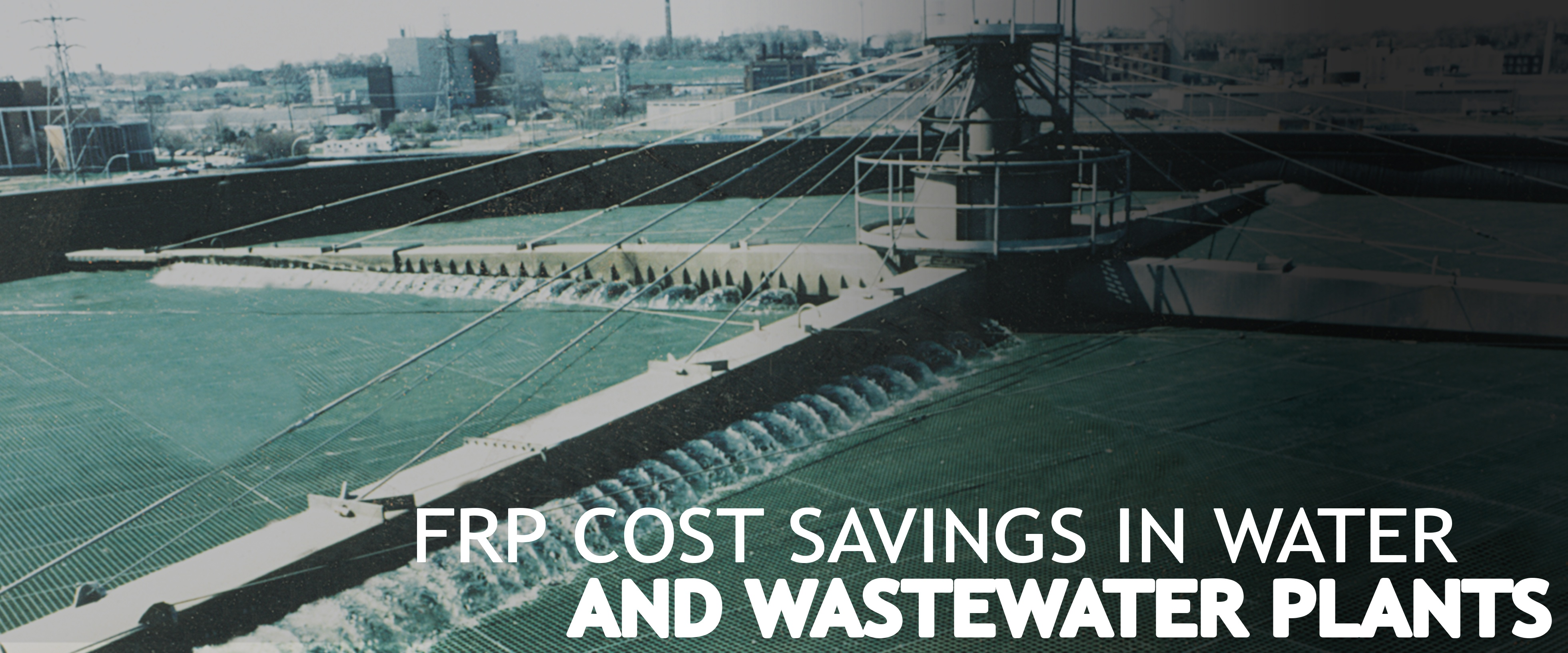 FRP-Costs-Savings-in-Water-and-Wastewater-Treatment-Applications.jpg